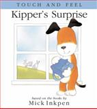Kipper's Surprise, Mick Inkpen, 0152166157
