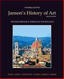 Janson's History of Art : The Renaissance Through the Rococo, Davies, Penelope J. E. and Denny, Walter B., 0205176151