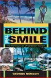 Behind the Smile : The Working Lives of Caribbean Tourism, Gmelch, George, 025321615X