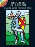 Knights in Armor Stained Glass Coloring Book, A. G. Smith, 0486416151