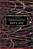 A Primer of Drug Action, Julien, Robert M., 0716706156