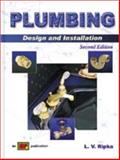 Plumbing : Design and Installation, Ripka, L. V., 082690615X