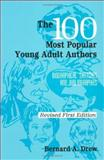 The 100 Most Popular Young Adult Authors, Bernard A. Drew, 1563086158