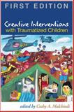 Creative Interventions with Traumatized Children, , 1593856156