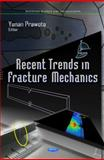 Recent Trends in Fracture Mechanics, Prawoto, Yunan, 1614706158