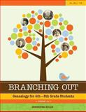 Branching Out Genealogy for 4th-8th Grade Students Lessons 1-30, Jennifer Holik, 1938226151