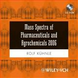 Mass Spectra of Pharmaceuticals and Agrochemicals 2006 9783527316151