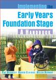 Implementing the Early Years Foundation Stage : A Handbook, Beckley, Pat and Elvidge, Karen, 0335236154