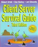 Client/Server Survival Guide, Robert Orfali and Dan Harkey, 0471316156