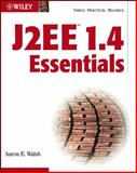 J2EE 1. 4 Essentials, Aaron E. Walsh, 0764526154