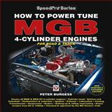 How to Power Tune MGB 4-Cylinder Engines for Road and Track, Peter Burgess, 184584615X