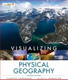 Visualizing Physical Geography, Strahler, Alan H. and Foresman, Timothy, 0470626151