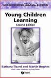 Young Children Learning, Tizard, Barbara and Hughes, Martin, 0631236155