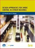 Design Approaches for Smoke Control in Atrium Buildings, Hansell, G.O. and Morgan, H.P., 0851256155