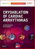 Cryoablation of Cardiac Arrhythmias : Expert Consult - Online and Print, Bredikis, Audrius and Wilber, David, 1437716156