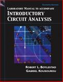 Laboratory Manual to Accompany Introductory Circuit Analysis, Eleventh Edition, Boylestad, Robert L. and Kousourou, Gabriel, 0132196158