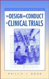 A Manager's Guide to the Design and Conduct of Clinical Trials, Good, Phillip I., 0471226157