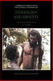 Pathology and Identity : The Work of Mother Earth in Trinidad, Littlewood, Roland, 0521026156