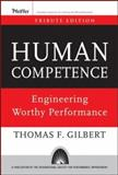 Human Competence : Engineering Worthy Performance, Gilbert, Thomas F., 0787996157