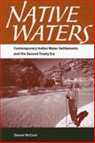 Native Waters : Contemporary Indian Water Settlements and the Second Treaty Era, McCool, Daniel, 081652615X