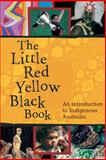 The Little Red Yellow Black Book : An Introduction to Indigenous Australia, Pascoe, Bruce and AIATSIS, 0855756152