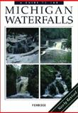 A Guide to 199 Michigan Waterfalls, Laurie Penrose, 0923756159