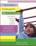 Successful Kindergarten Transition : Your Guide to Connecting Children, Families, and Schools, Pianta, Robert C. and Kraft-Sayre, Marcia, 1557666156