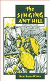 Singing Anthill : Ogoni Folk Tales, Saro-Wiwa, Ken, 1870716159