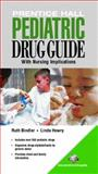 Prentice Hall Pediatric Drug Guide, Bindler, Ruth and Bindler, Ruth C., 0131196154