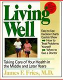Living Well : Taking Care of Your Health in the Middle and Later Years, Fries, James F., 0201626152