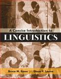 A Concise Introduction to Linguistics, Rowe, Bruce M. and Levine, Diane, 0205446159