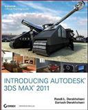 Introducing Autodesk 3Ds Max 2011, Dariush Derakhshani and Randi L. Derakhshani, 047091615X