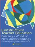 Constructivist Teacher Education : Building a World of New Understandings, , 0750706155