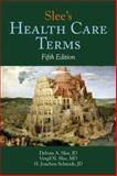 Slee's Health Care Terms, Debora A. Slee and Vergil N. Slee, 0763746150