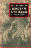 The Making of Modern Cynicism, Mazella, David, 0813926157