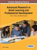 Advanced Research in Adult Learning and Professional Development : Tools, Trends, and Methodologies, Victor C.X. Wang, 1466646152