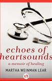 Echoes of Heartsounds, Martha Weinman Lear, 1497646154