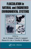 Flocculation in Natural and Engineered Environmental Systems, Droppo, Ian G. and Leppard, Gary G., 1566706157