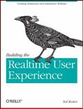 Building the Realtime User Experience : Creating Immersive and Interactive Websites, Roden, Ted, 0596806159