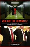 Who Are the Criminals? : The Politics of Crime Policy from the Age of Roosevelt to the Age of Reagan, Hagan, John, 0691156158