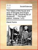 The History of the House and Race of Douglas and Angus Written by Mr David Hume of Godscroft The, David Hume, 1140826158