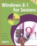 Windows 8. 1 for Seniors in Easy Steps, Michael Price, 1840786159