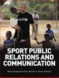 Sport Public Relations and Communication, Hopwood, Maria and Skinner, James, 1856176150