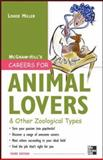 Careers for Animal Lovers : And Other Zoological Types, Miller, Louise, 0071476156