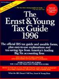 The Ernst and Young Tax Guide 1996 : The Official IRS Tax Guide and Useable Forms, Plus Easy-to-Use Explanation and Tax-Saving Tips from America's Leading Big Six Accounting Firm, Ernst and Young Staff and Wishman, Harvey, 0471126152