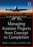 Managing Aviation Projects from Concept to Completion, Flouris, Triant G. and Lock, Dennis, 0754676153