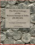 The Silver Coinage of the Western Satraps in India (50-400 AD), A. Fishman, 1463656157
