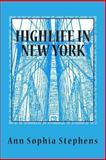 Highlife in New York, Ann Sophia Stephens, 1494966158