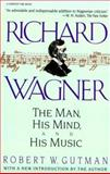 Richard Wagner, Robert W. Gutman and Richard Wagner, 0156776154