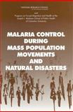 Malaria Control During Mass Population Movements and Natural Disasters, Bloland, Peter B. and Williams, Holly A., 0309086159